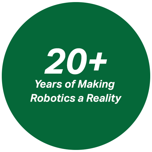 20+ years of making Robotics a reality.